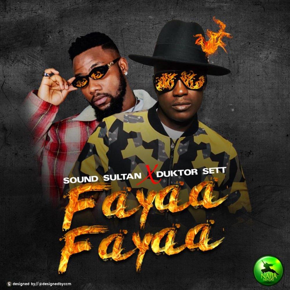 """Download music Sound Sultan – """"Fayaa Fayaa"""" ft. Duktor Sett"""