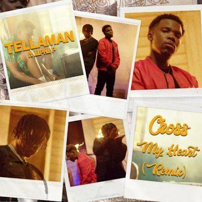 "Tellaman – ""Cross My Heart (Remix)"" ft. Alpha P"