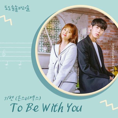 Kihyun (Monsta X) - To Be With You (OST Do Do Sol Sol La La Sol Part.1)