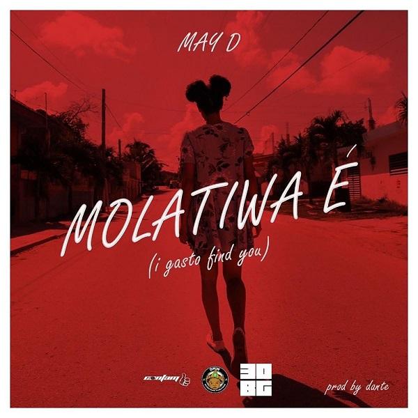 """May D – """"Molatiwa E"""" (I Gasto Find You)"""
