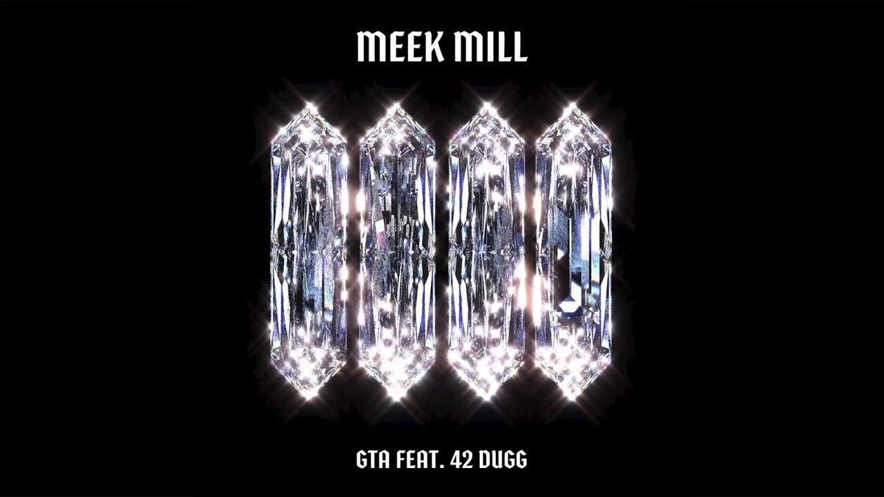 Meek Mill – GTA Ft. 42 Dugg