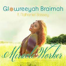 Nathaniel Bassey & Glowreeyah - Miracle Worker