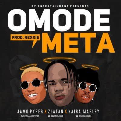 Jamo Pyper ft. Zlatan & Naira Marley – Omode Meta