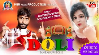 Doli - Sambalpuri Song (Umakant Barik, Ruchismita Guru)