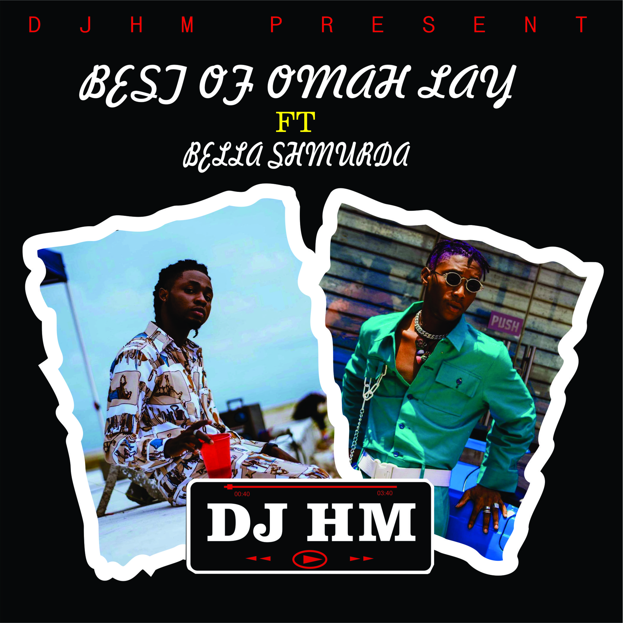 "[Mixtape] DJ HM – ""Best Of Omah Lay ft. Bella Shmurda"""