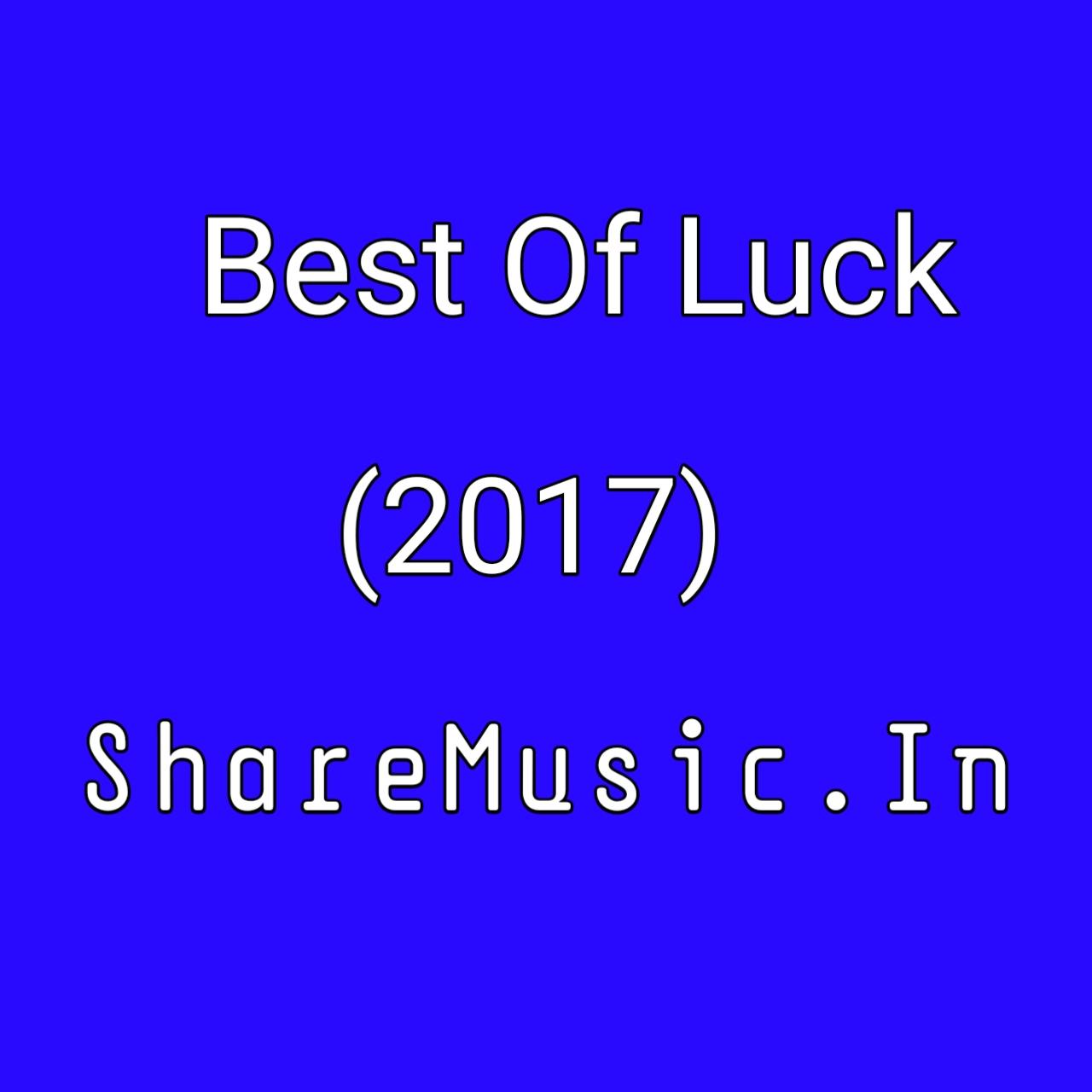 Best Of Luck (2017)