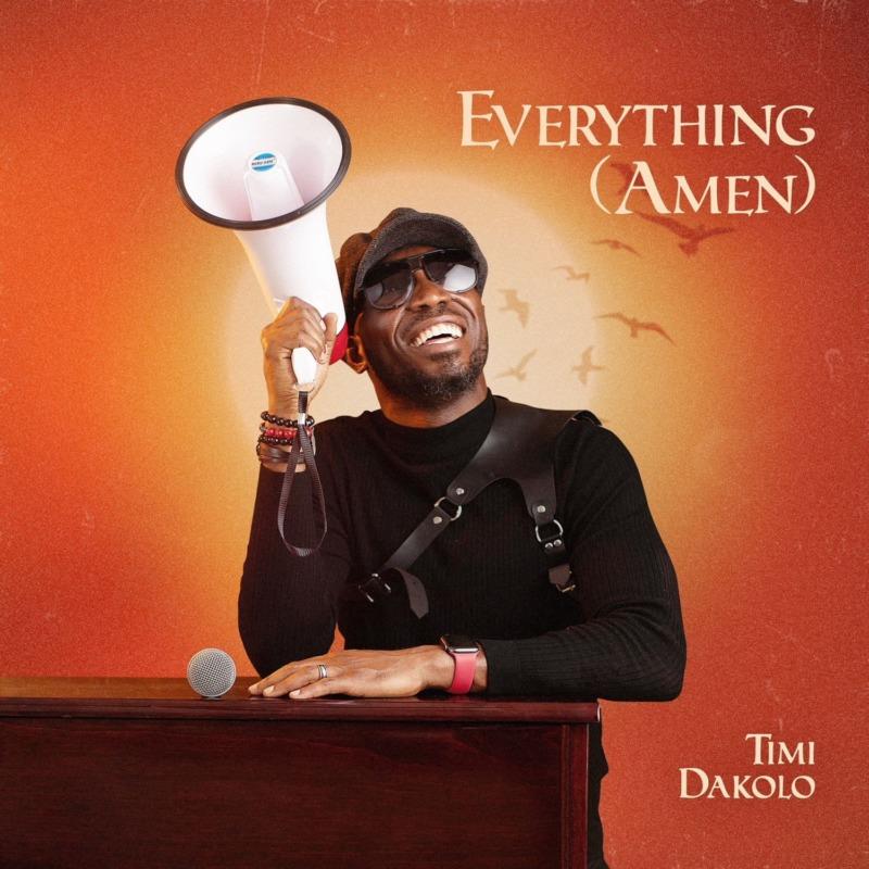 "Timi Dakolo – ""Everything"" (Prod. by Cohbams Asuquo)"