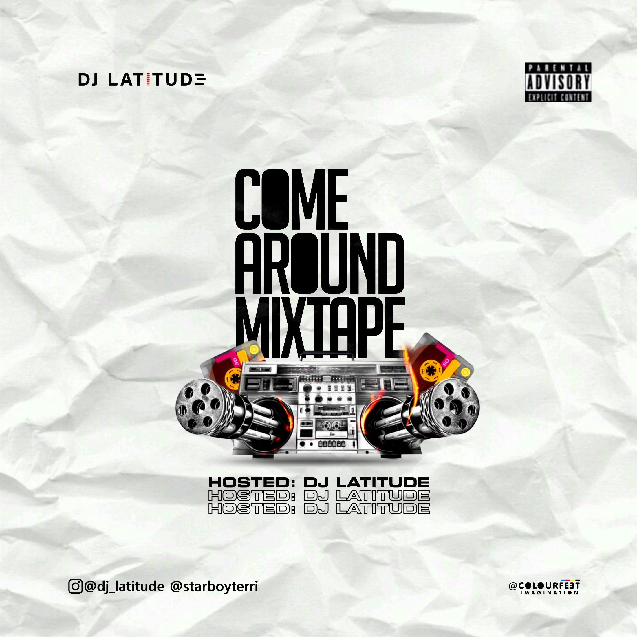 "[Mix] DJ Latitude – ""Come Around Mixtape"""