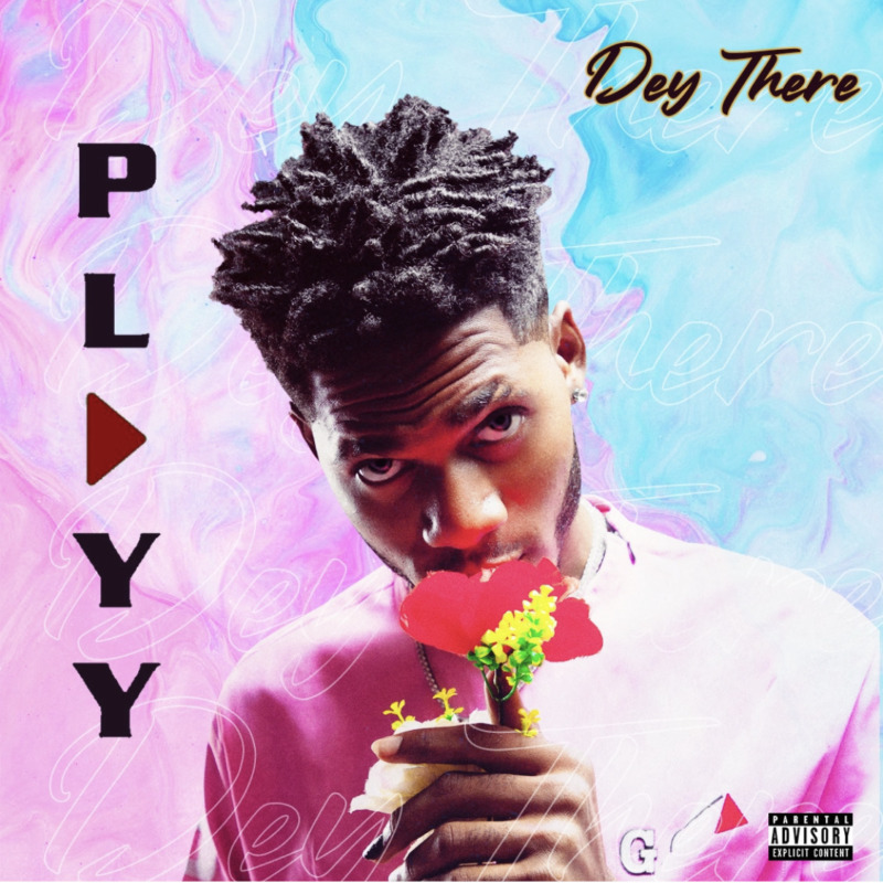 """Playy – """"Dey There"""""""