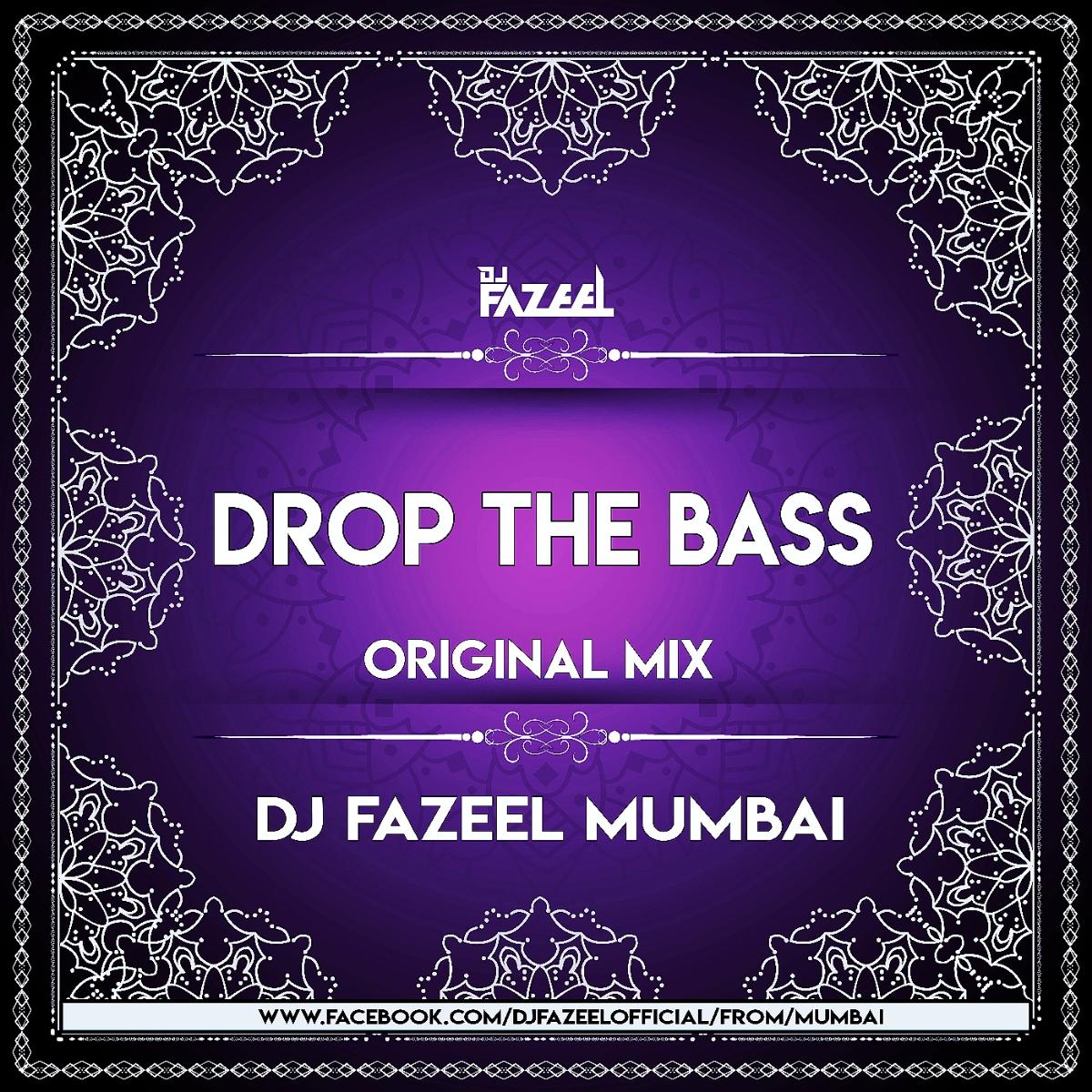 Drop The Bass (Original Mix) DJ Fazeel Mumbai