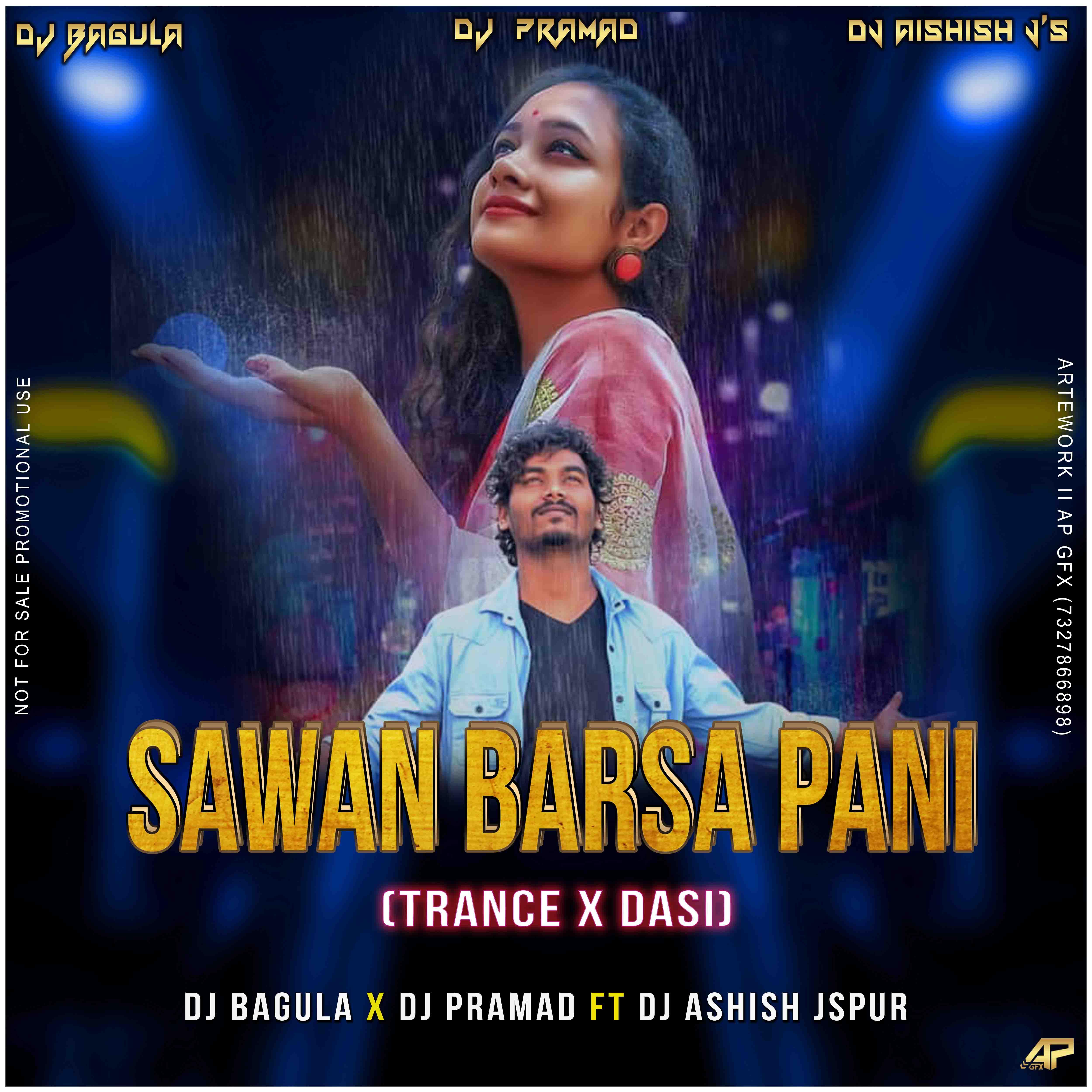 Sawan Barsa Pani (Trance VS Desi) Dj Bagula x Dj Promad X Dj Ashish Js Puru