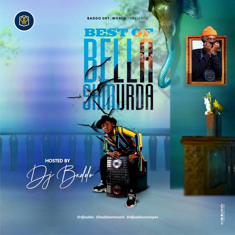 DJ Baddo – Best Of Bella Shmurda Mixtape 2020- 2021