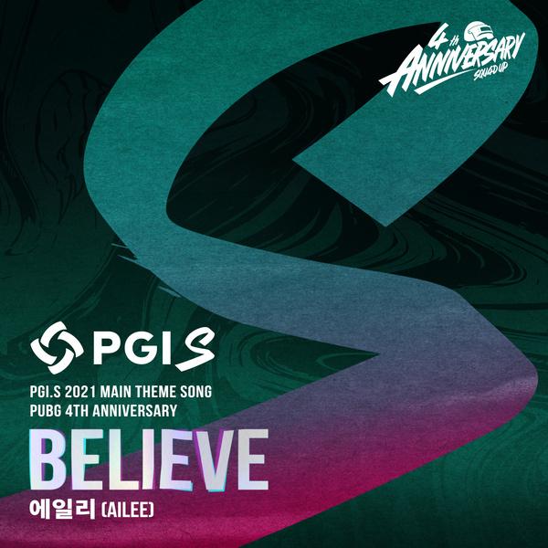 AILEE Believe PGI.S 2021 Main Theme Song (PUBG 4th Anniversary)