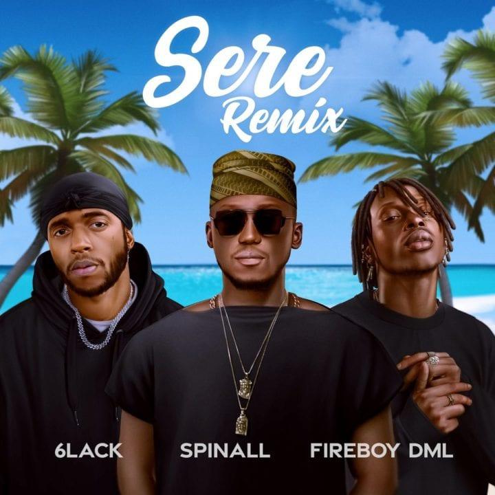 DJ Spinall Ft . 6 lack & Fireboy DML – Sere ( Remix )