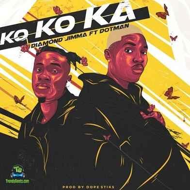 Diamond Jimma - Kokoka ft Dotman