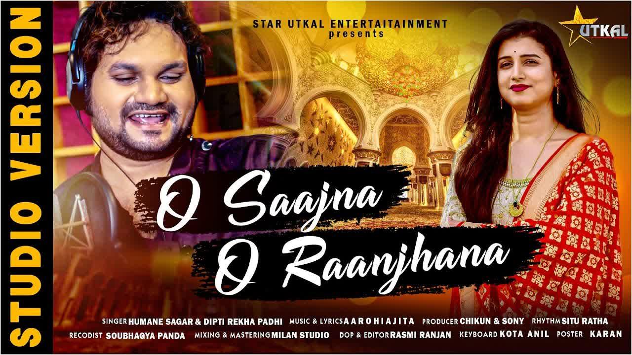 O Saajna O Raanjhana (Humane Sagar, Diptirekha Padhi)