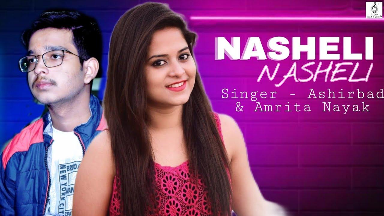 Nasheli Nasheli (Amrita Nayak, Ashirbad)