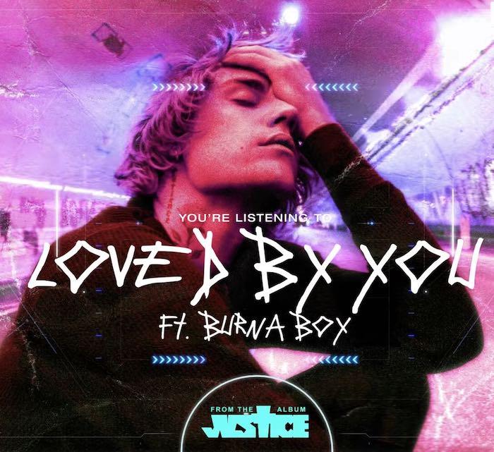 Justin Bieber - Loved By You ft. Burna Boy