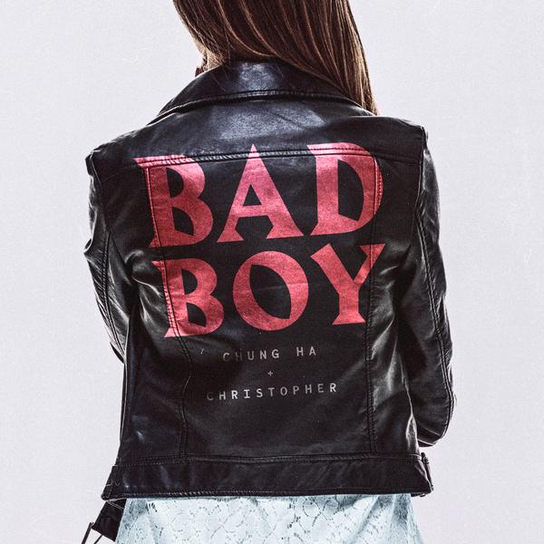 CHUNGHA, Christopher Bad Boy